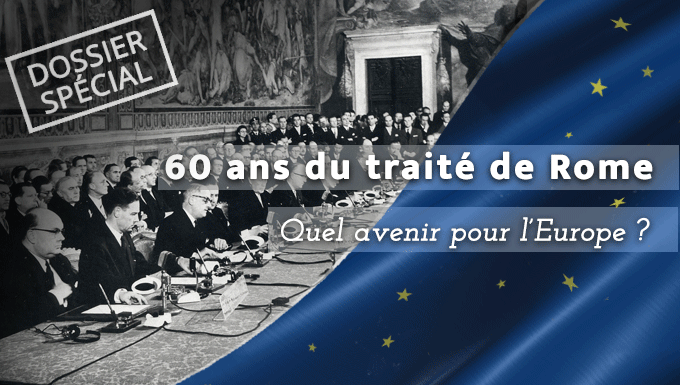 60 ans du traité de Rome : quel avenir pour l'Europe ?
