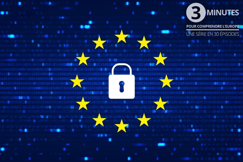 La protection des données personnelles (3 minutes pour comprendre l'Europe - n°11)