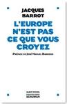 L'Europe n'est pas ce que vous croyez - © Albin Michel, 2007