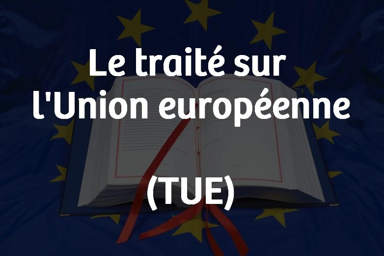 Traité sur l'Union européenne (TUE)