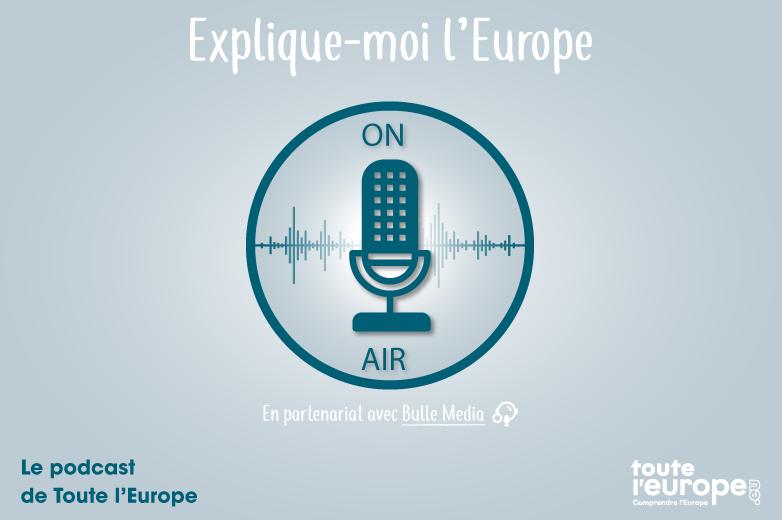 Podcast Explique-moi l'Europe