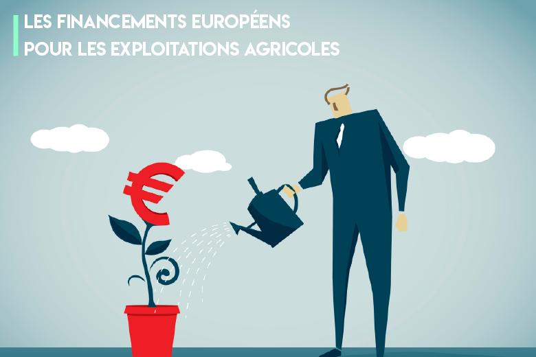 Quels sont les financements européens accessibles aux exploitations agricoles ?