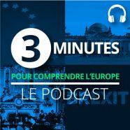 L'Europe en 3 minutes, le podcast